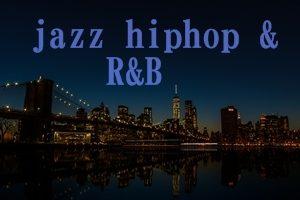 jazz hiphop&RB